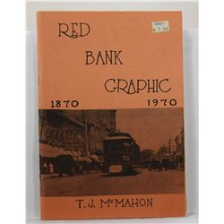 McMahon: Red Bank Graphic 1870-1970: A Presentation in Words and Pictures of the Town of Red Bank