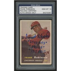 "Frank Robinson Signed 1957 Topps #35 RC Inscribed ""2943 Hits"", ""586 HR""  ""1812 RBI"" (PSA Encapsulate"