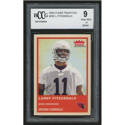 2004 Fleer Tradition #332 Larry Fitzgerald RC (BCCG 9)