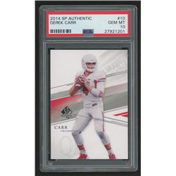 2014 SP Authentic #10 Derek Carr (PSA 10)