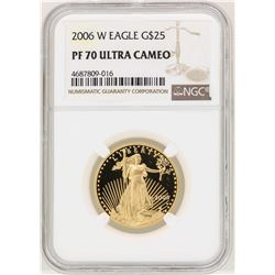 2006-W $25 American Gold Eagle Coin NGC PF70 Ultra Cameo