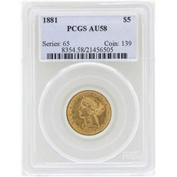 1881 $5 Liberty Head Half Eagle Gold Coin PCGS AU58