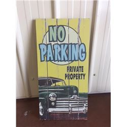 WOODEN NO PARKING SIGN