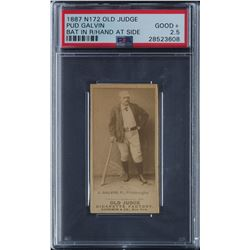 1887 N172 Old Judge Pud Galvin 'Bat in Right Hand at Side' PSA GOOD+ 2.5