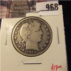 968 . 1912 Barber Half Dollar, VG, value $17
