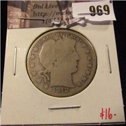 969 . 1912-D Barber Half Dollar, G, value $16