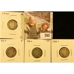 (4) Barber Dimes, 1906 VG, 1906D, O, S G (all 4 mint marks for year, including first year of Denver