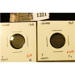 1321 . (2) Canada Five Cent Silvers, 1906 VG, 1907 F, value for pai