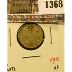 1368 . 1916 Canada Ten Cents, VF, value $7