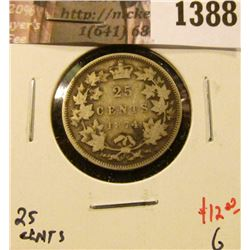1388 . 1874H Canada 25 Cents, G, value $12