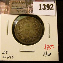 1392 . 1899 Canada 25 Cents, F/VF, nice, value $75