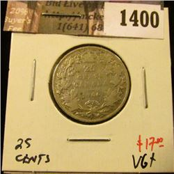 1400 . 1906 Canada 25 Cents, VG+, value $17