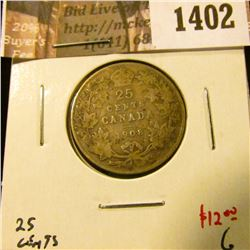 1402 . 1908 Canada 25 Cents, G, low mintage semi-key date, value $1