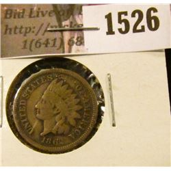 1526 . 1862 Indian Head Cent, Good.