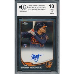 2013 Topps Chrome Rookie Autographs #12 Manny Machado (BCCG 10)