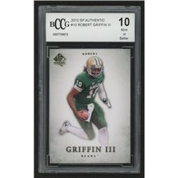 2012 SP Authentic #10 Robert Griffin III (BCCG 10)