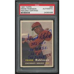 Frank Robinson Signed 1957 Topps #35 RC with (4) Inscriptions (PSA Encapsulated)
