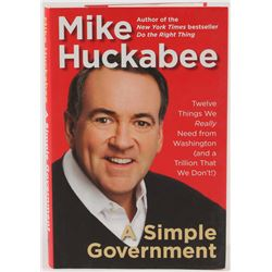 "Mike Huckabee Signed ""A Simple Government: Twelve Things We Really Need from Washington (and a Trill"