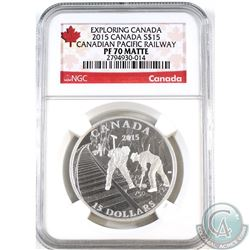 2015 Canada $15 Exploring Canada- Pacific Railway NGC Certified PF-70 (Tax Exempt)