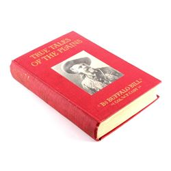 True Tales of the Plains Buffalo Bill 1st Edition