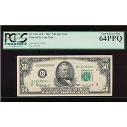 1950D $50 New York Federal Reserve Star Note PCGS 64PPQ