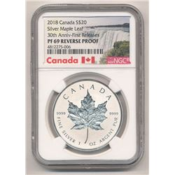 2018 CANADA $20 SILVER MAPLE LEAF 30TH ANNIVERSARY NGC PF 69 REVERSE PROOF FIRST RELEASES