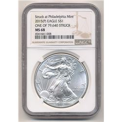 2015-P SILVER EAGLE $1 STRUCK AT PHILADELPHIA MINT NGC MS 68 ONE OF 79,640 STRUCK