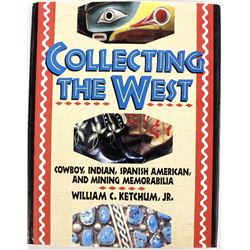 Collecting the West by William C. Ketchum, Jr.