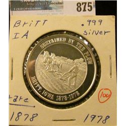 """Sustained by the Plow/Britt, Iowa1878-1978"", ""Founded by Rail/Britt, Iowa Centennial"", Proof, .999"