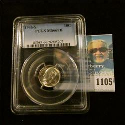 1105 _ 1946 S Silver Roosevelt Dime. PCGS slabbed MS66FB.  NGC Price Guide $55