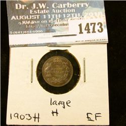 1473 _ 1903H Large H variety Canada Five Cent Silver, EF.