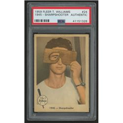 1959 Fleer Ted Williams #24 1945 Sharpshooter# (PSA Authentic)