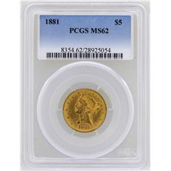 1881 $5 Liberty Head Half Eagle Gold Coin PCGS MS62