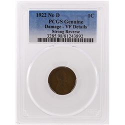 1922 No D Lincoln Wheat Penny PCGS Genuine Damage - VF Details