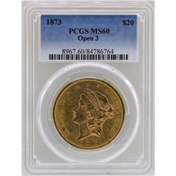 1873 Open 3 $20 Liberty Head Double Eagle Gold Coin PCGS MS60