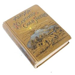 Alaska and the Gold Fields 1st Edition circa 1897
