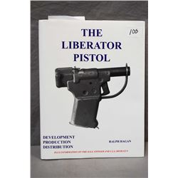 The Liberator Pistol Hard Cover Book, Author Ralph Hagan  [ Plus information on the O.S.S. Stinger a