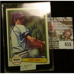 1982 Larry Gura Donruss Baseball Card Autographed by Larry Gurain 1983. Stored in a hard plastic cas