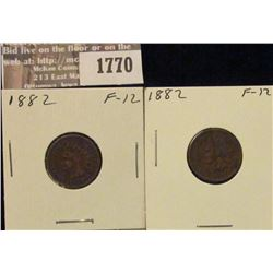 1770 _ (2) 1882 Indian Head Cents. F-12.