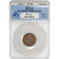 1885 Indian 1¢. Proof-60 Details ANACS.
