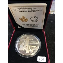 2014 CANADA $30 FINE SILVER COIN.75th ANNIVERSARY OF DECLARATION OF WWII