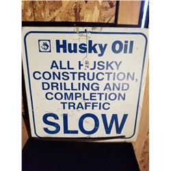 "HUSKY OIL SLOW SIGN FROM DRILL SITE - 18""X18"""
