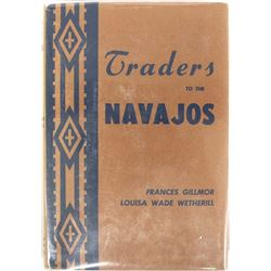 Traders to the Navajos by Gillmor & Wetherill