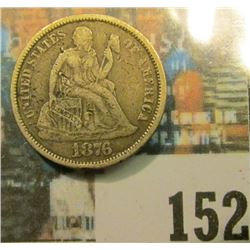 1876 U.S. Seated Liberty Dime, Fine with reverse rim tick.