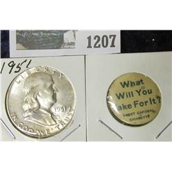 """1207 _ Pin-back """"What Will You Take For It? Sweet Caporal Cigarette"""" & 1951 P Franklin Half Dollar,"""