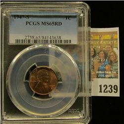 1239 _ 1947 S Lincoln Cent, PCGS slabbed MS65RD.