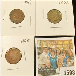 1508 _ 1862, 1865, & 1867 Indian Head Cents. The latter has a strong, full Liberty.