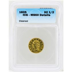 1835 $2 1/2 Classic Head Quarter Eagle Gold Coin ICG MS60 Details