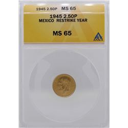 1945 Mexico 2 1/2 Pesos Gold Coin ANACS MS65