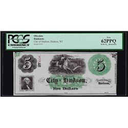 1800's $5 City of Hudson, WI Obsolete Bank Note PCGS New 62PPQ